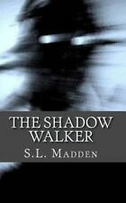 The Shadow Walker : Unseen Things by S. Madden (2012, Paperback)