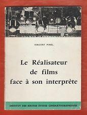 CINE. Le Réalisateur de films face à son interprète/ Vincent Pinel. Mémoire 1961