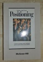 AL RIES , JACK TROUT - POSITIONING - MCGRAW HILL - ANNO: 1993 (OB)