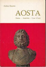 ANDREA ZANOTTO Aosta – Storia, Antichità, Cose d'arte - ital. -Ed.d.l.Tournneuve