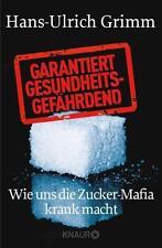 Garantiert gesundheitsgefährdend von Hans-Ulrich Grimm (2014), UNGELESEN