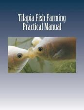 Tilapia Fish Farming : Practical Manual by Mike Rosagast (2012, Paperback)