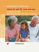 Nimm Dir Zeit Für Oma und Opa : Geistig Fit Ins Alter Gedächtnisübungen Für...