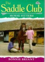 Horse Sitters (Saddle Club) By Bonnie Bryant