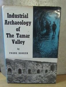 Industrial Archaeology of the Tamar Valley by Frank Booker