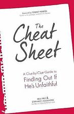 The Cheat Sheet: A Clue-by-Clue Guide to Finding Out If He's Unfaithful-Rea Frey