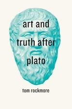 Art and Truth after Plato, Rockmore, Tom, Good Book