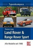 Thomas Lang: Land Rover & Range Rover Sport Alle Modelle seit 1948 Defender /NEU