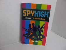 Spyhigh Episodio 2 Conexion Caos (Spanish Edition) by A. J. Butcher