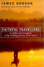 FAITHFUL TRAVELLERS: A FATHER, HIS DAUGHTER, A JOURNEY OF THE HEART., Dodson, Ja