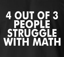 Funny 4 OUT OF 3 People Struggle w/ Math T-Shirt Ringspun Cotton Back School Tee
