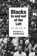 Blacks in and Out of the Left 13 by Michael C. Dawson (2013, Hardcover)