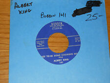 "BLUES 45 RPM - ALBERT KING - BOBBIN 141 - ""GOT TO BE SOME CHANGES MADE"""