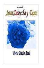 Amor, Despecho y Deseo by Poeta Pétalo Azul (2016, Paperback)