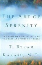 The Art of Serenity: The Path to a Joyful Life in the Best and Worst of Times, K