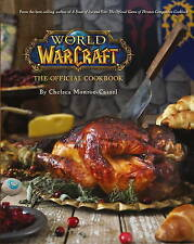 World of Warcraft the Official Cookbook by Monroe-Cassel, Chelsea (Hardback book