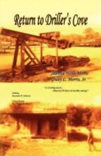 Return to Driller's Cove by Sr. Juanita Wells Morris & Grady L. Morris (2008,...