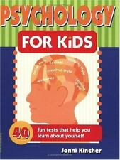 Psychology for Kids: 40 Fun Tests That Help You Learn about Yourself Self-Help