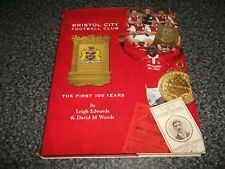 Book. Bristol City Football Club. The First 100 Years. 1897-1997 1st Free UK P&P