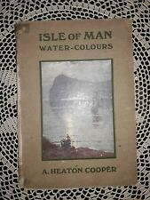 """""""ISLE OF MAN,"""" WATER-COLOURS BY A. HEATON COOPER, 1920, ILLUS. WATERCOULOURS"""