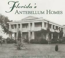 NEW Florida's Antebellum Homes (FL) (Images of America) by Lewis N. Wynne
