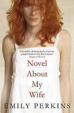Novel About My Wife, Perkins, Emily, Very Good Book