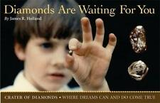 Diamonds Are Waiting for You : Crater of Diamonds, Where Dreams Can and Do Come