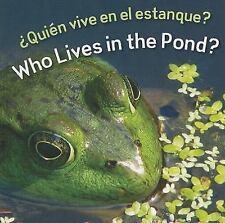 Quien Vive En El Estanque?  Who Lives In The Pond? (Rourke Board Books-ExLibrary