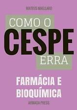 Como o Cespe erra: Farmácia e Bioquímica (Teste-A-Prova) (Volume 22) (Portuguese