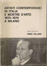 VILLANI Dino, Artisti contemporanei in Italia e mostre d'arte 1973-1974 a Milan