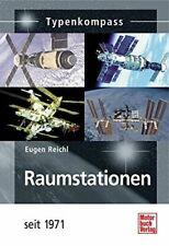 Raumstationen Geschichte seit 1971 Daten Fakten Modelle Typen Buch Typenkompass