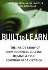Built to Learn: The Inside Story of How Rockwell Collins Became a True-ExLibrary