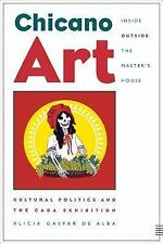 Chicano Art Inside/Outside the Master's House: Cultural Politics and the CARA E