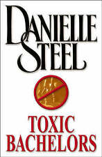 Danielle Steel Collection - Toxic Bachelors - 2005 Publication