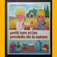 PETIT TOM ET LES PRODUITS DE LA NATURE Gérard et Alain Grée 1978