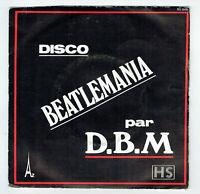 """D.B.M. BEATLEMANIA Vinyl 45T 7"""" DISCOBEATLE MANIA - KISS ME Disco AZ 649 Beatles"""