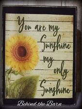 You Are My Sunshine Country Primitive Farmhouse Sunflower Shelf Sitter Rustic