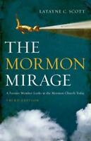 The Mormon Mirage: A Former Member Looks at the Mormon Church Today [ Scott, Lat