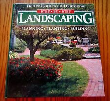 Better Homes and Gardens: Step-by-Step Landscaping: Planning, Planting, Building