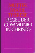 Mutter Marie Therese, Regel der Communio in Christo, gebundene Ausgabe 1985