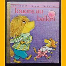 Un Petit Livre d'Or JOUONS AU BALLON Ilse-Margret Vogel 1976