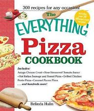 NEW The Everything Pizza Cookbook: 300 Crowd-Pleasing Slices of Heaven