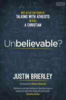 Unbelievable? Why After Ten Years of Talking with Atheists, I'm... 9780281077984