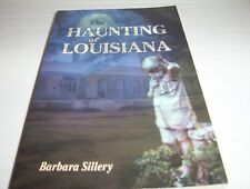 """""""The Haunting of Louisiana"""" by Barbara Sillery GHOSTS"""