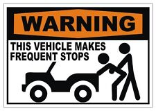 Warning FREQUENT STOPS JEEP Vinyl Bumper Sticker | JK TJ XJ YJ Cherokee Window