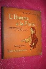 L'HOMME A LA FLUTE par ROBERT BROWNING ILLUSTRE KATE GREENAWAY E.HACHETTE 1889