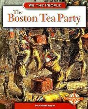 The Boston Tea Party (We the People: Revolution and the New Nation)-ExLibrary