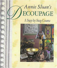 Annie Sloan's Decoupage: A Step-by-step Course by Annie Sloan (Hardback, 1997)