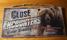 CLOSE ENCOUNTERS GUIDE SERVICE GRIZZLY BEAR Hunting Lodge Cabin Home Decor SIGN