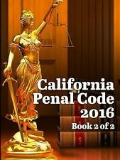 California Penal Code 2016 Book 2 Of 2 by John Snape (2016, Paperback)